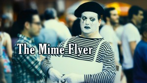 The Mime Flyer – An Eggwork Short Film