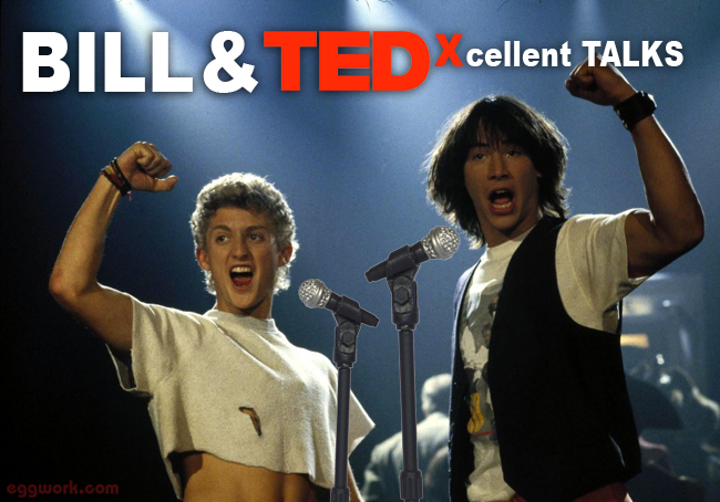 Bill & Ted's Xcellent Talks
